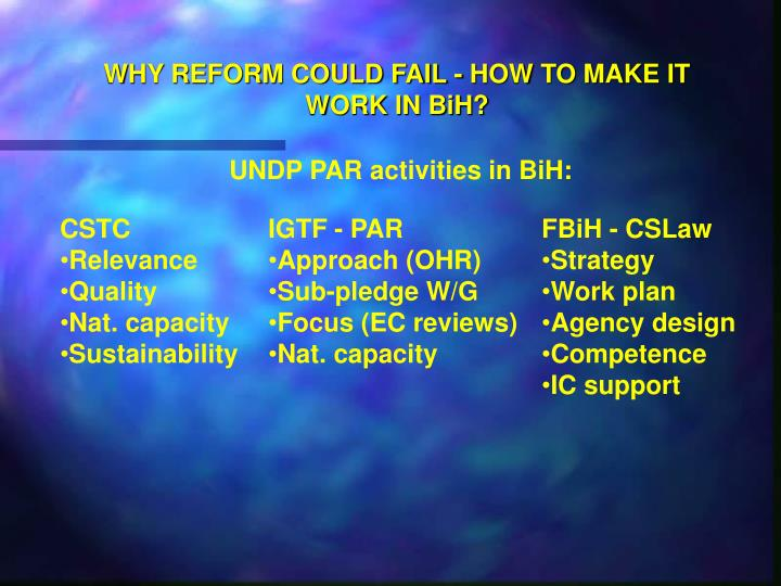 WHY REFORM COULD FAIL - HOW TO MAKE IT WORK IN BiH?