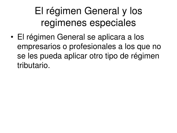 El régimen General y los regimenes especiales