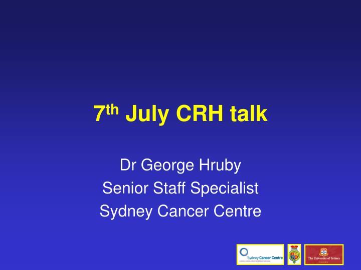 7 th july crh talk n.