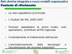 reti cliniche integrate e nuovi modelli organizzativi contesto di riferimento1