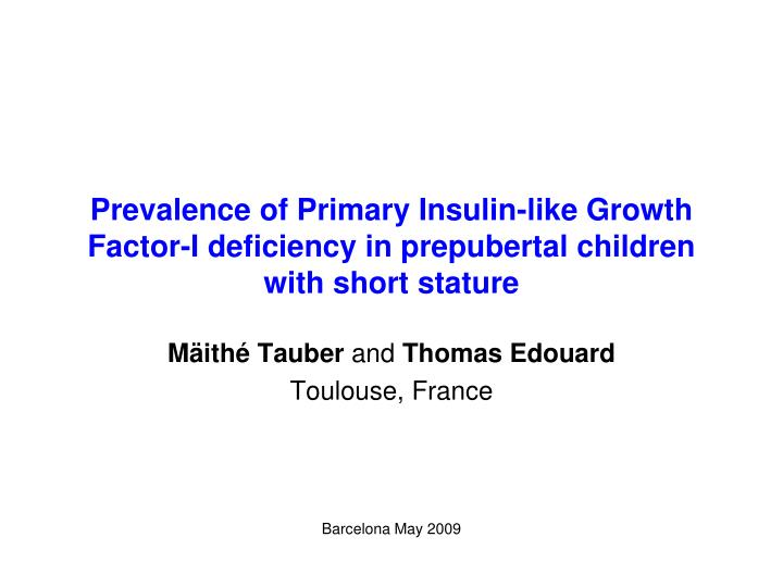 Prevalence of Primary Insulin-like Growth Factor-I deficiency in prepubertal children with short sta...