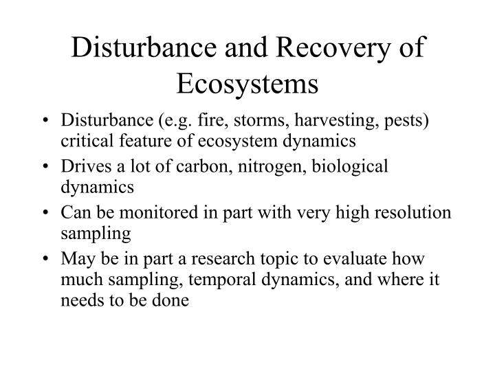 Disturbance and Recovery of Ecosystems
