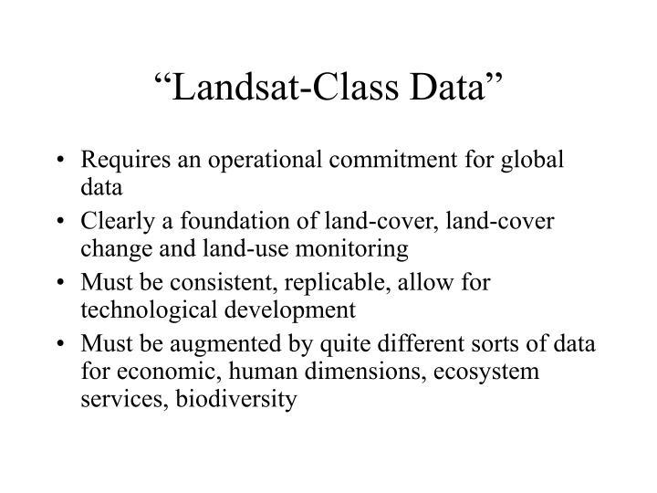 """""""Landsat-Class Data"""""""