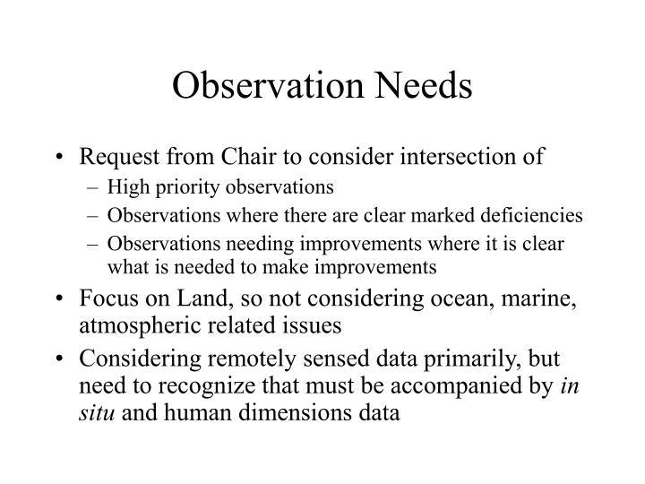 Observation needs