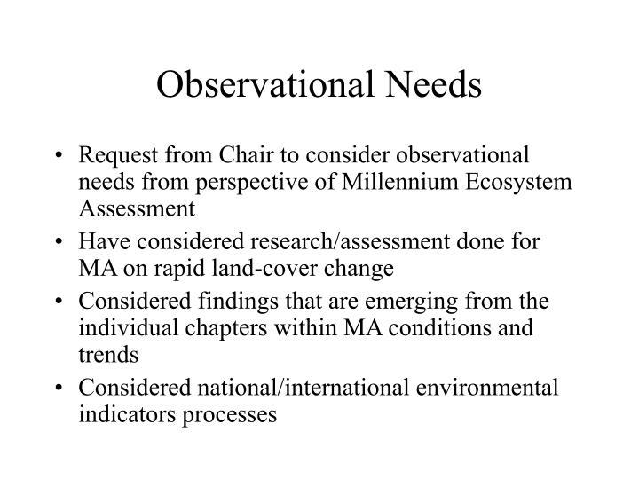 Observational needs