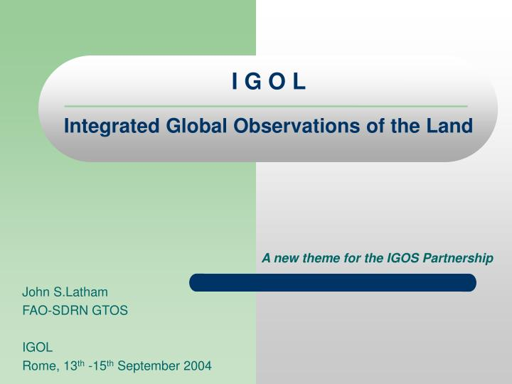 i g o l integrated global observations of the land n.