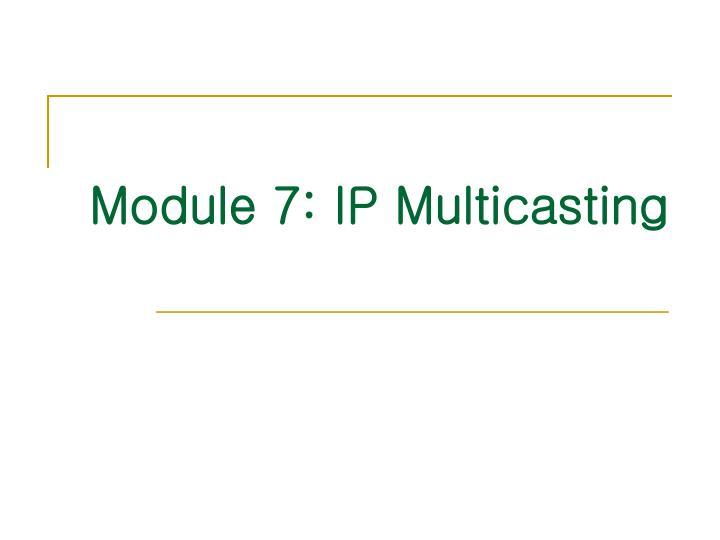 module 7 ip multicasting n.