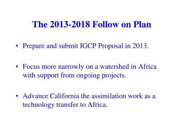 The 2013-2018 Follow on Plan