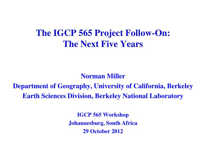 The igcp 565 project follow on the next five years