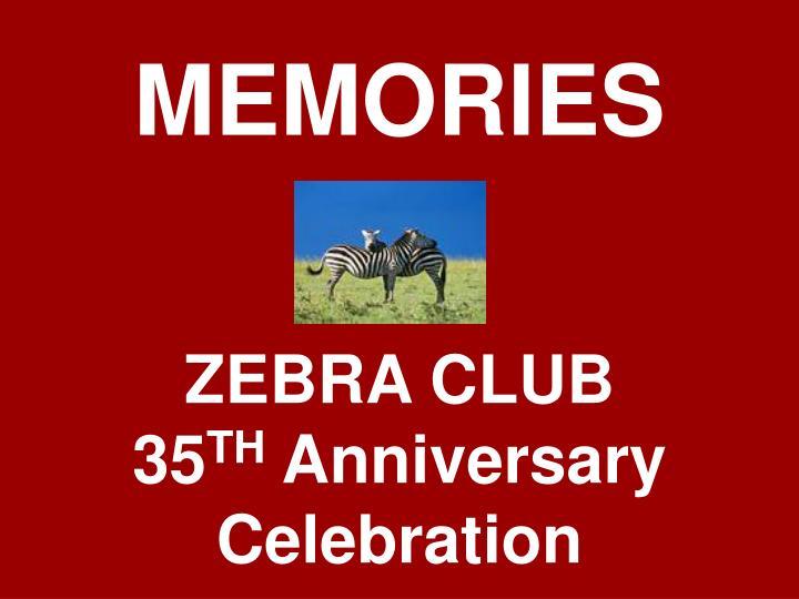 memories zebra club 35 th anniversary celebration n.