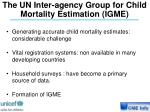 the un inter agency group for child mortality estimation igme