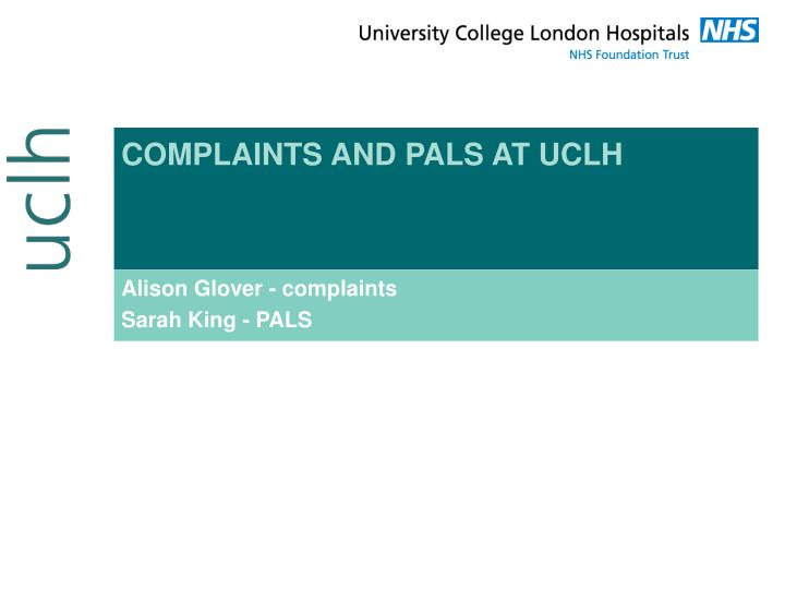 complaints and pals at uclh n.