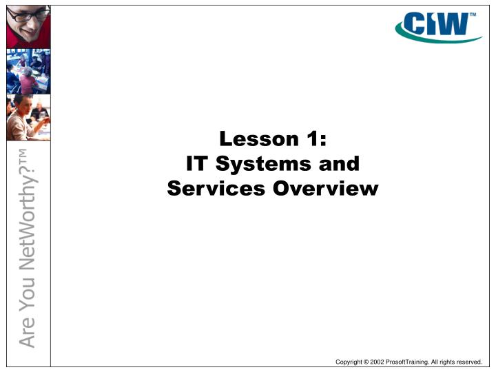 Lesson 1 it systems and services overview
