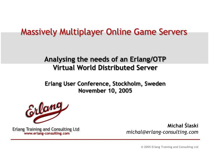 Massively multiplayer online game servers