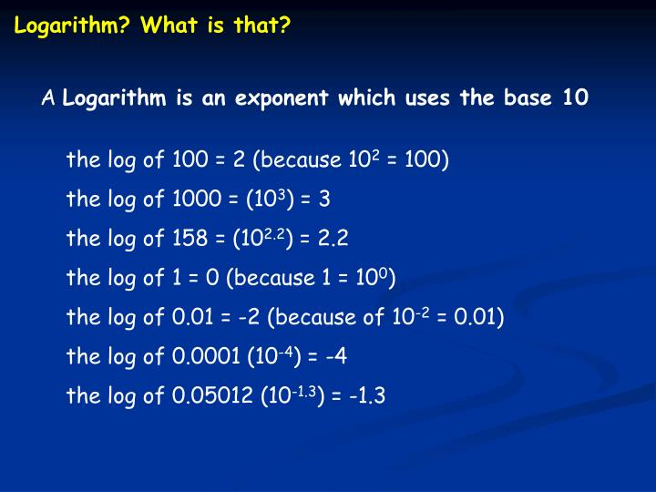 Logarithm? What is that?