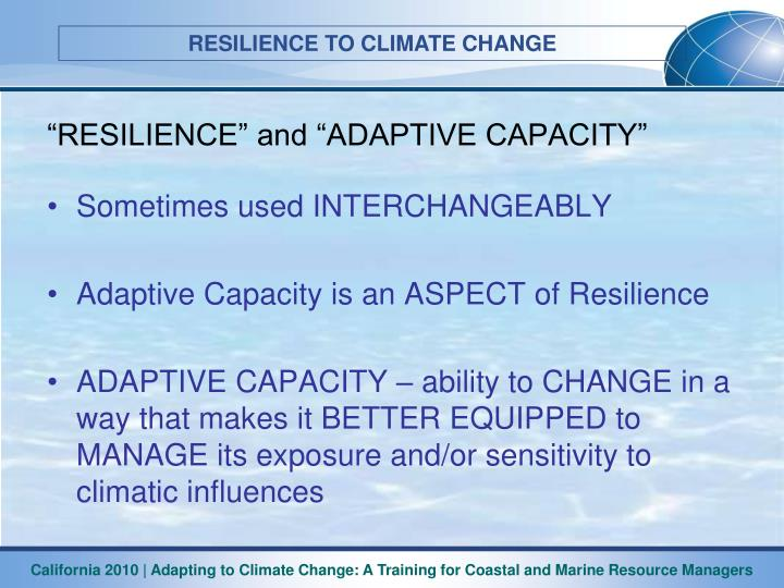 """RESILIENCE"" and ""ADAPTIVE CAPACITY"""