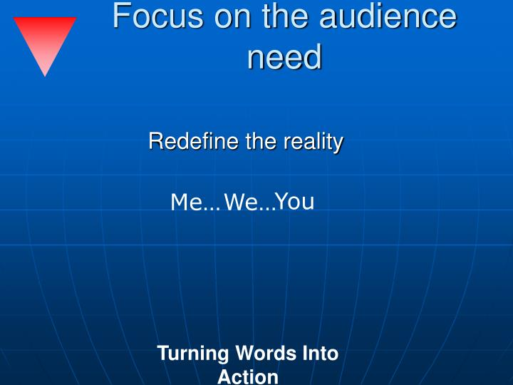 Focus on the audience need