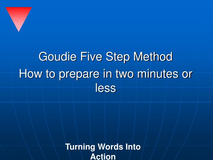 Goudie five step method how to prepare in two minutes or less