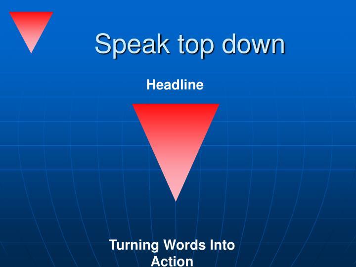 Speak top down
