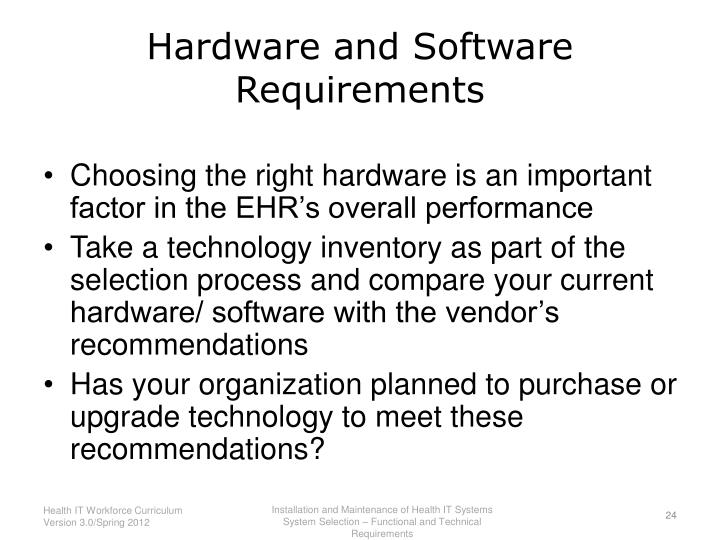 hardware and software requirements for an it system essay Basic concepts in cobasic concepts in computer hardware and mputer hardware and let us understand hardware and software with an example 3 system software.