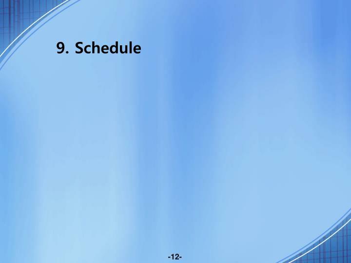 9. Schedule