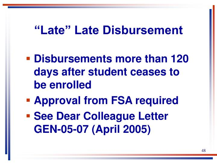 """Late"" Late Disbursement"