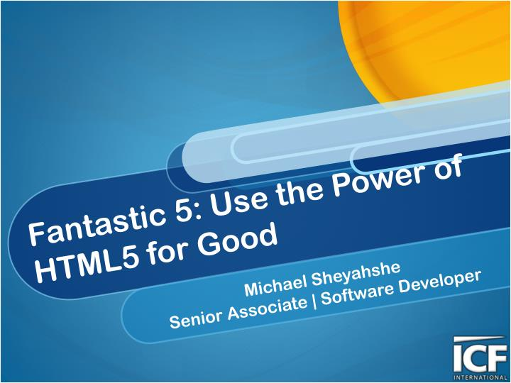 fantastic 5 use the power of html5 for good n.