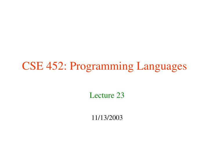 Cse 452 programming languages