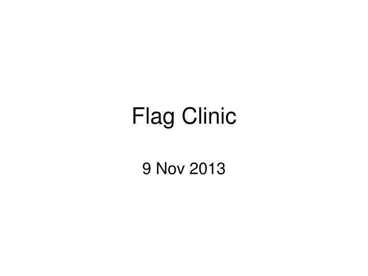 flag clinic n.