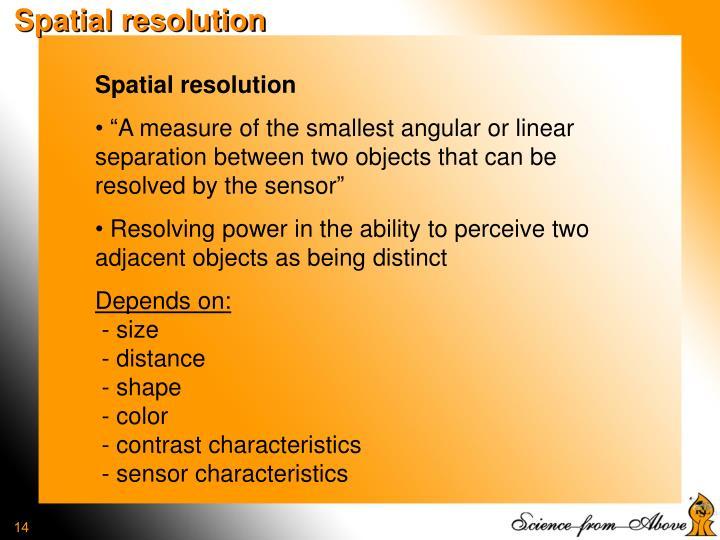 Spatial resolution