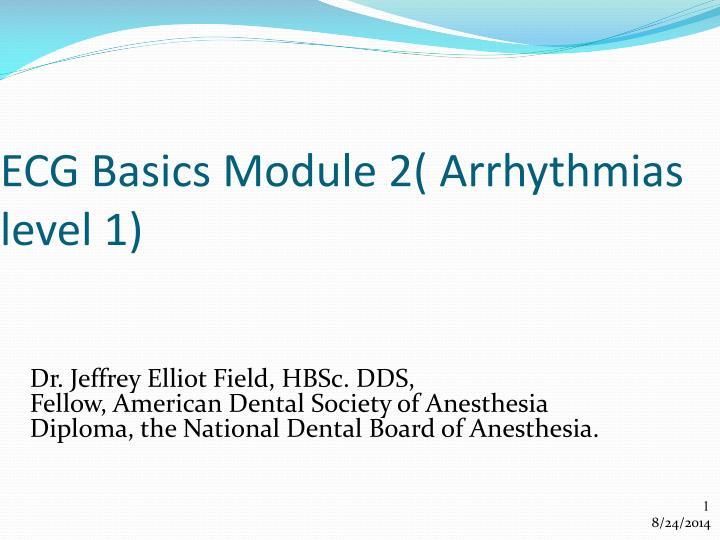 PPT - ECG Basics Module 2( Arrhythmias level 1) PowerPoint