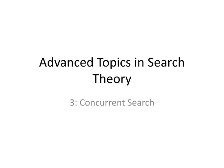 advanced topics in search theory n.