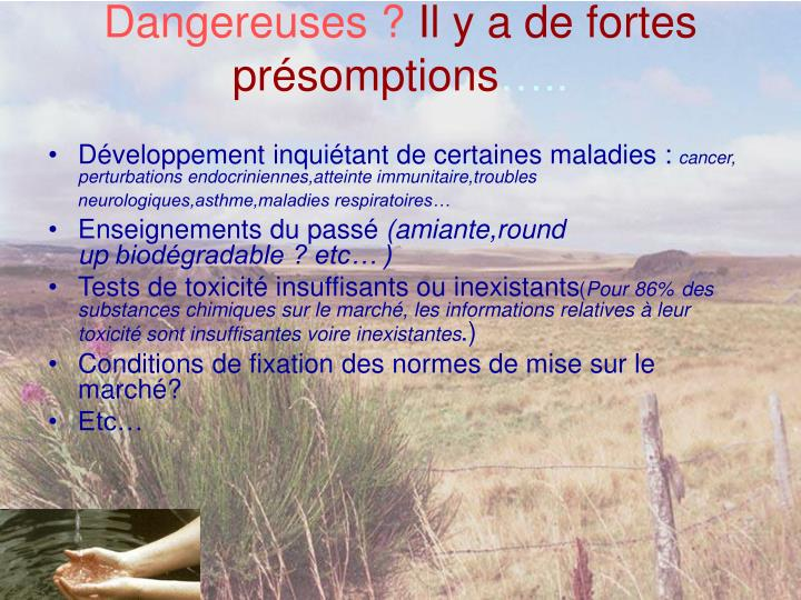 Dangereuses ?