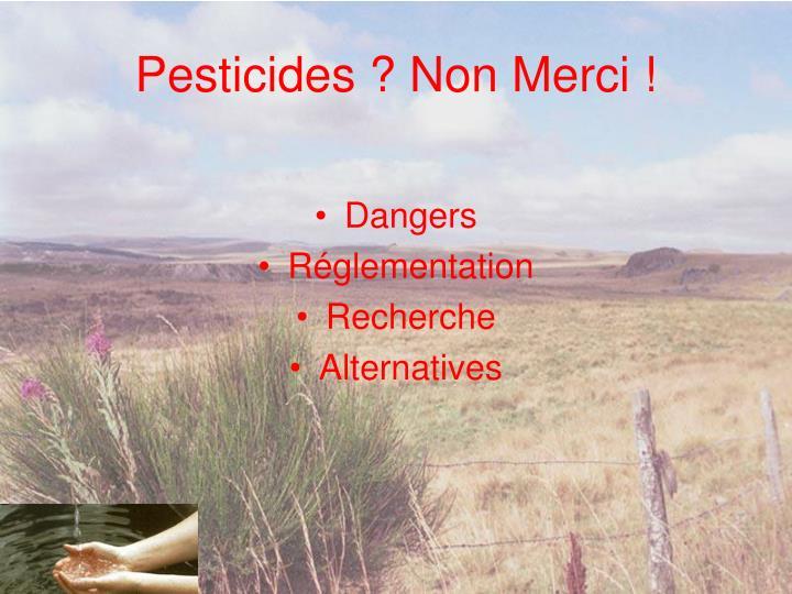 Pesticides ? Non Merci !