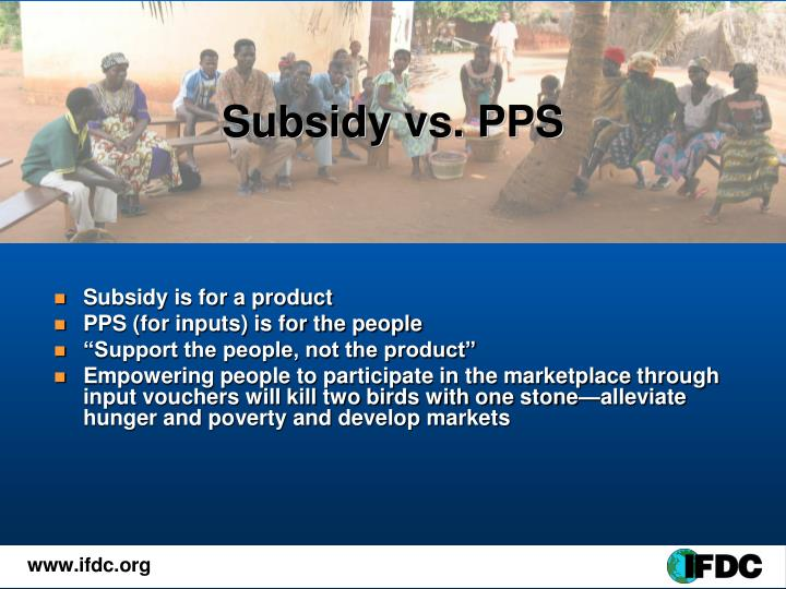 Subsidy vs. PPS