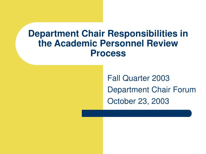 Department Chair Responsibilities in the Academic Personnel Review Process  sc 1 st  SlideServe & PPT - Department Chair Responsibilities in the Academic Personnel ...