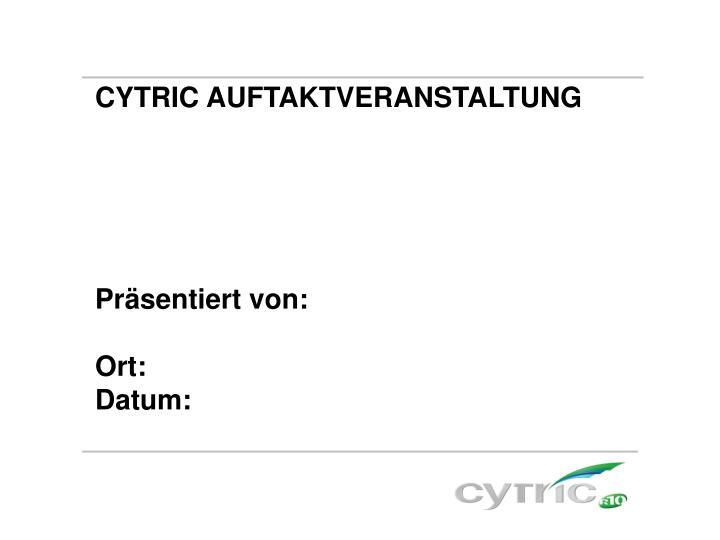 CYTRIC AUFTAKTVERANSTALTUNG