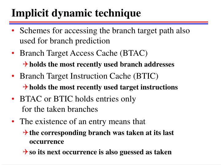 Implicit dynamic technique