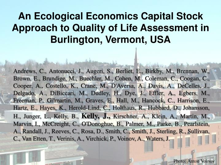 An Ecological Economics Capital Stock Approach to Quality of Life Assessment in Burlington, Vermont,...