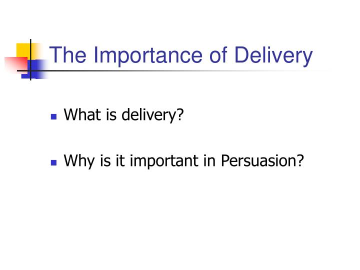 The Importance of Delivery