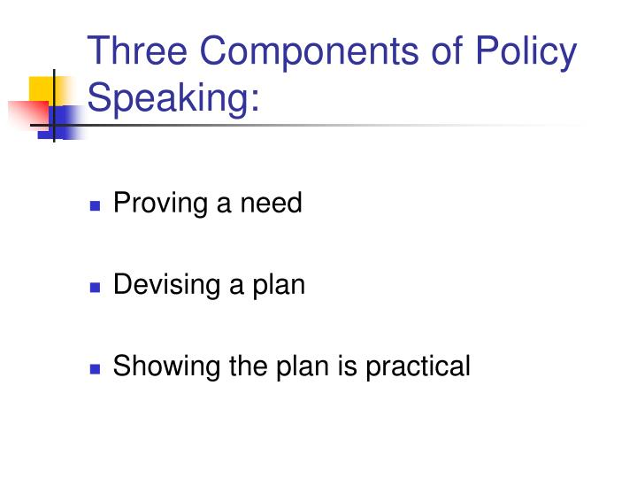 Three components of policy speaking