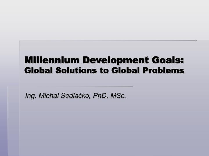 millennium development goals global solutions to global problems n.