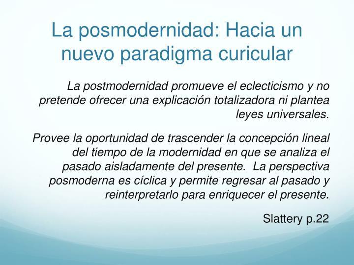 La posmodernidad: Hacia un nuevo paradigma curicular