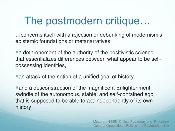 The postmodern critique…