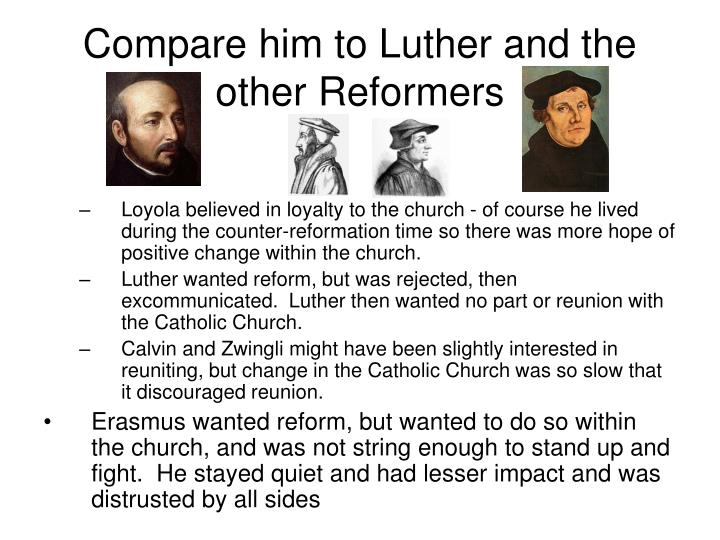 Compare him to Luther and the other Reformers
