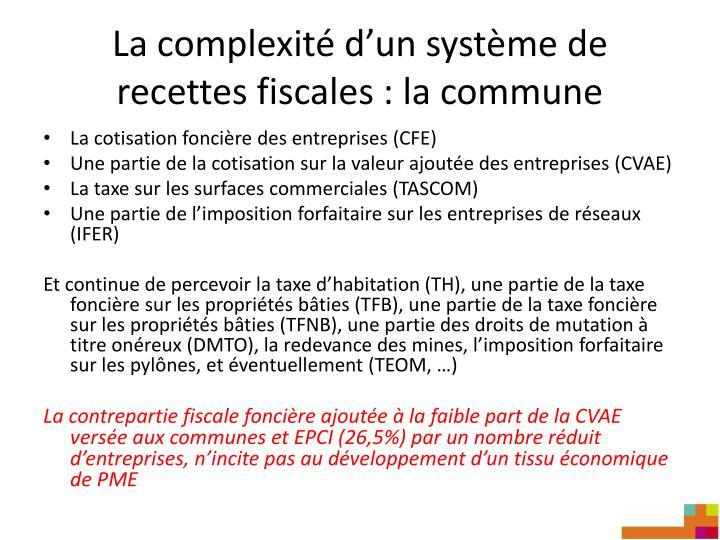La complexité d'un système de recettes fiscales : la commune