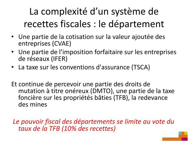 La complexité d'un système de recettes fiscales : le département