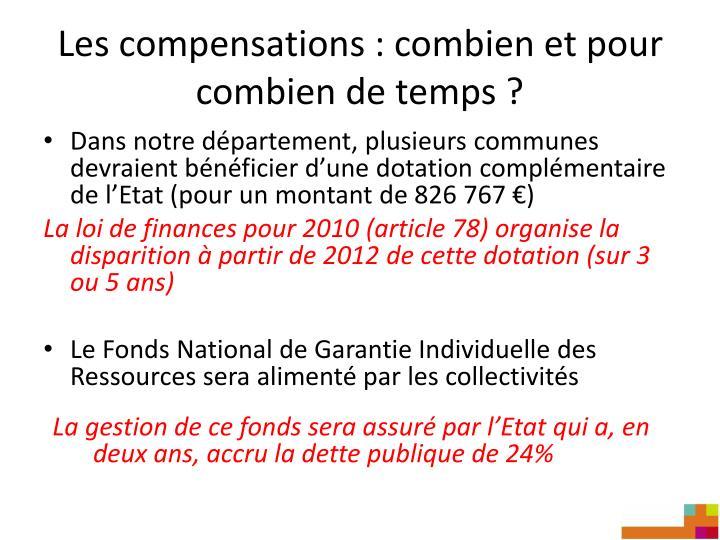 Les compensations : combien et pour combien de temps ?