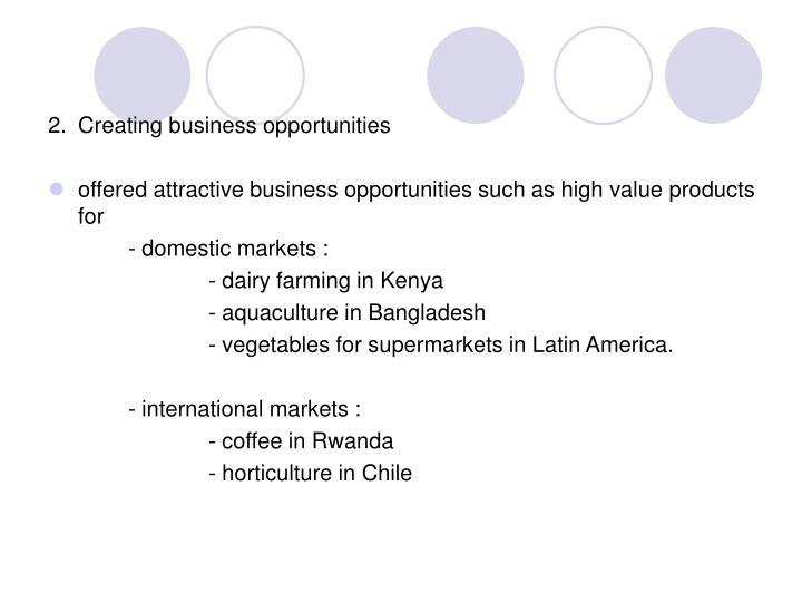 2.	Creating business opportunities