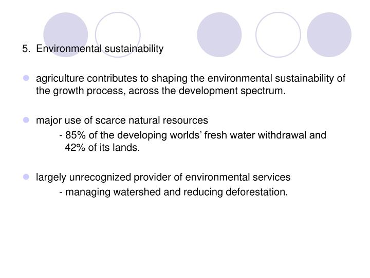 5.	Environmental sustainability